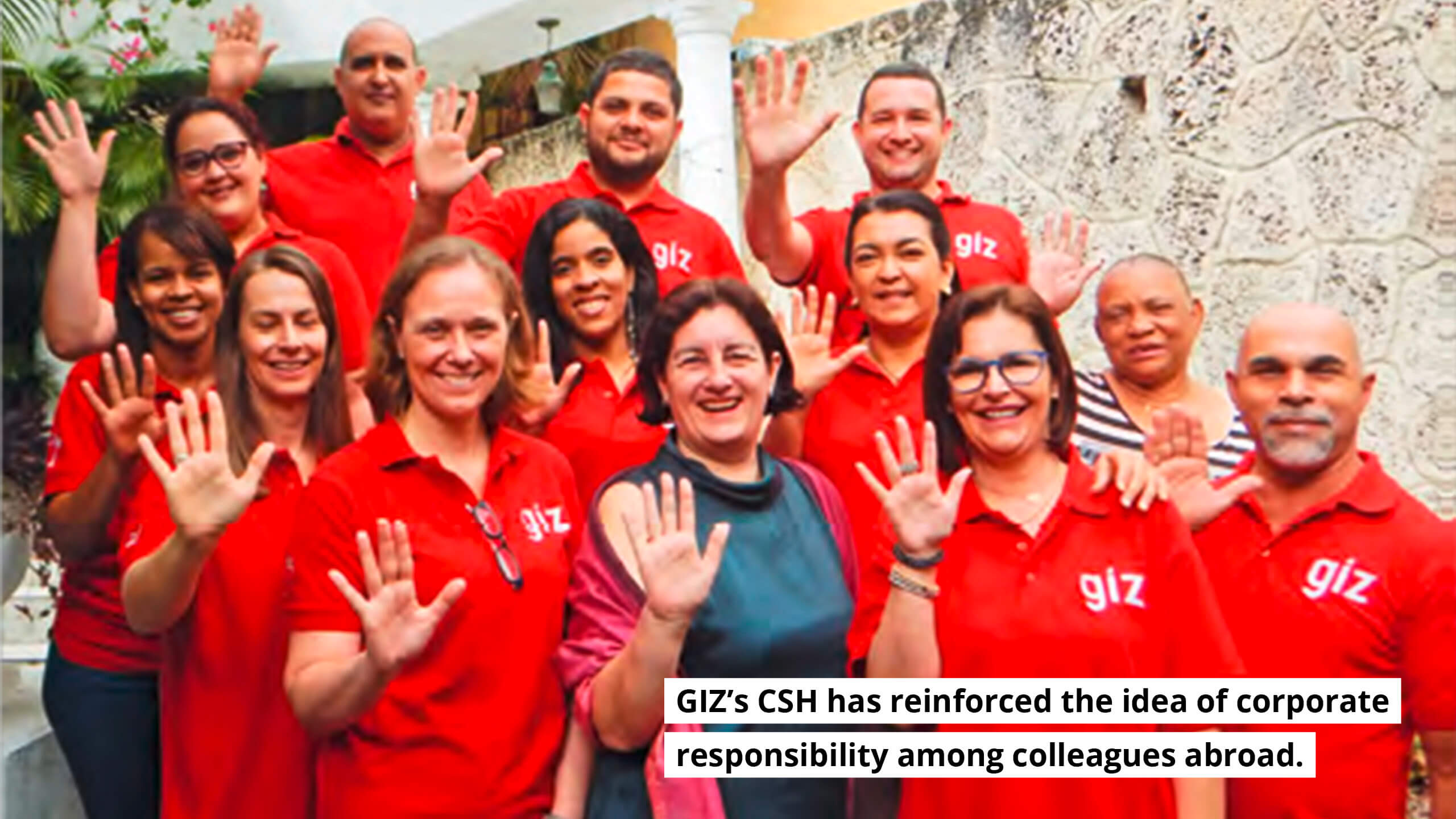 GIZ's CSH has reinforced the idea of corporate responsibility among colleagues abroad.