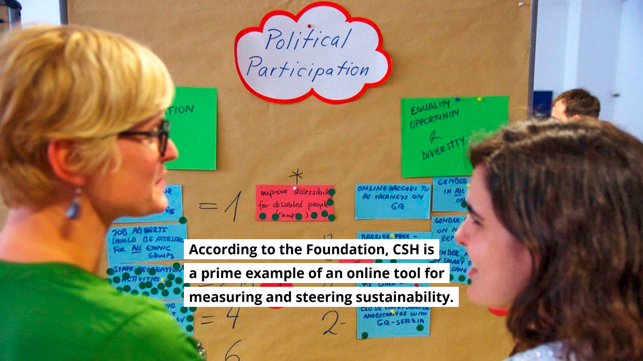According to the Foundation, CSH is a prime example of an online tool for measuring and steering sustainability.