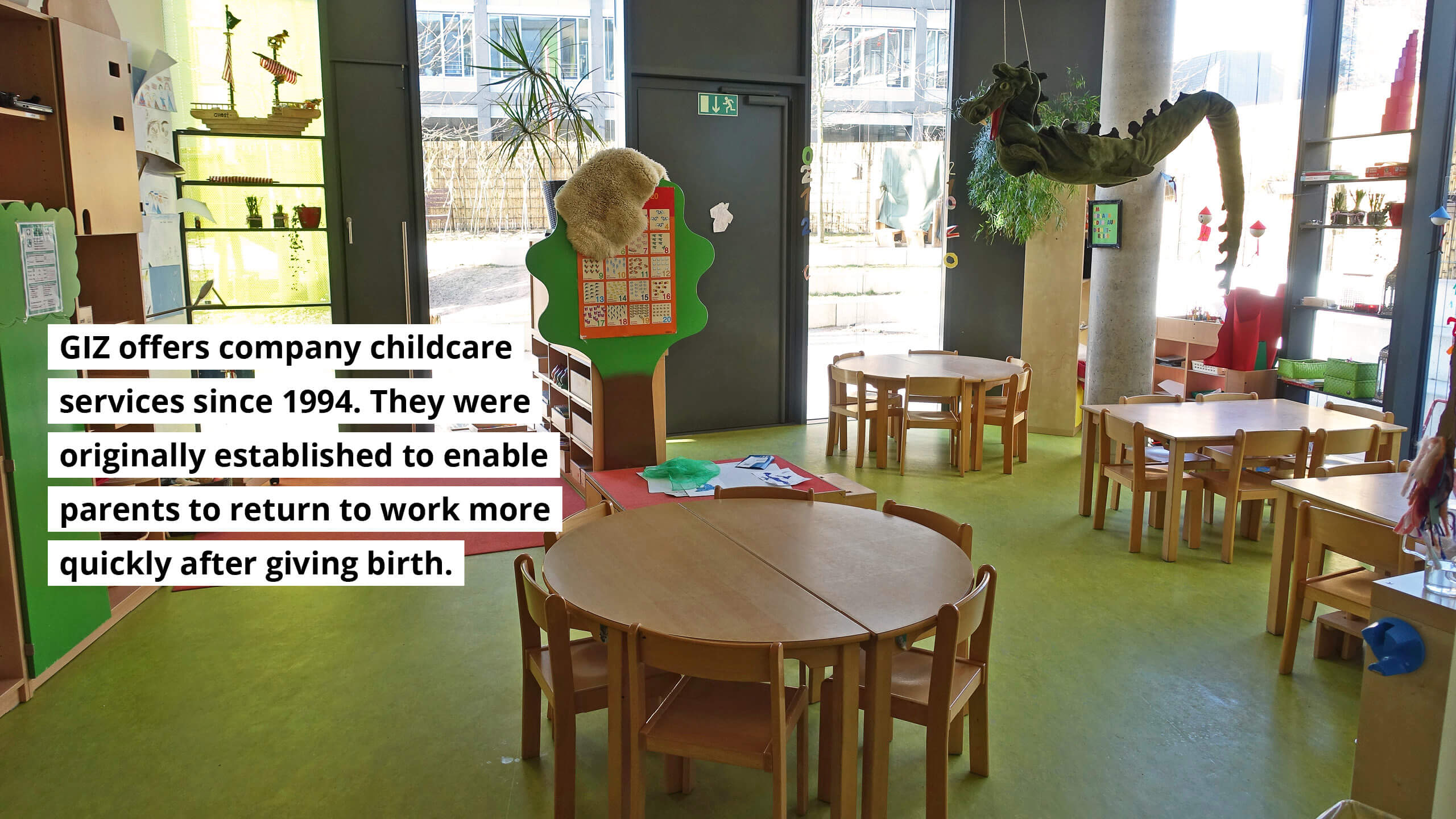 GIZ offers childcare services since 1994. They were originally established to enable parents to return to work more quickly after giving birth.